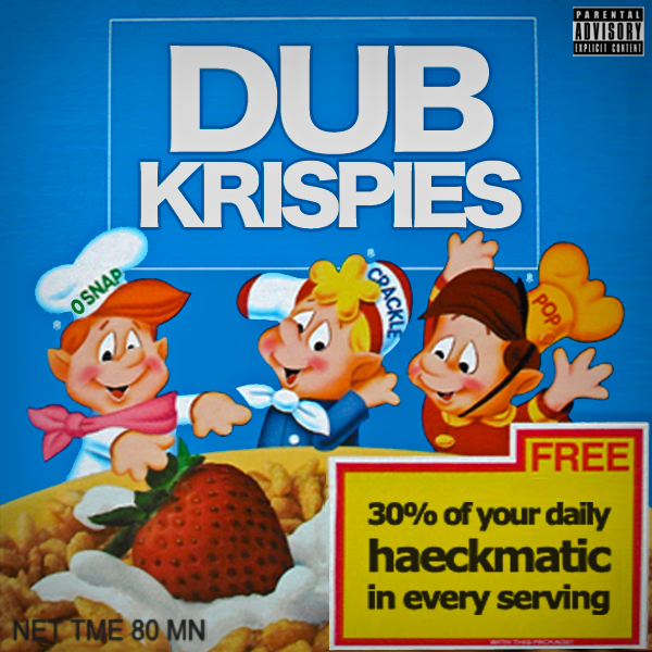 Dub Crispies Mixtape - DJ Haeckmatic